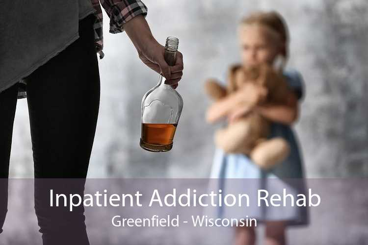 Inpatient Addiction Rehab Greenfield - Wisconsin