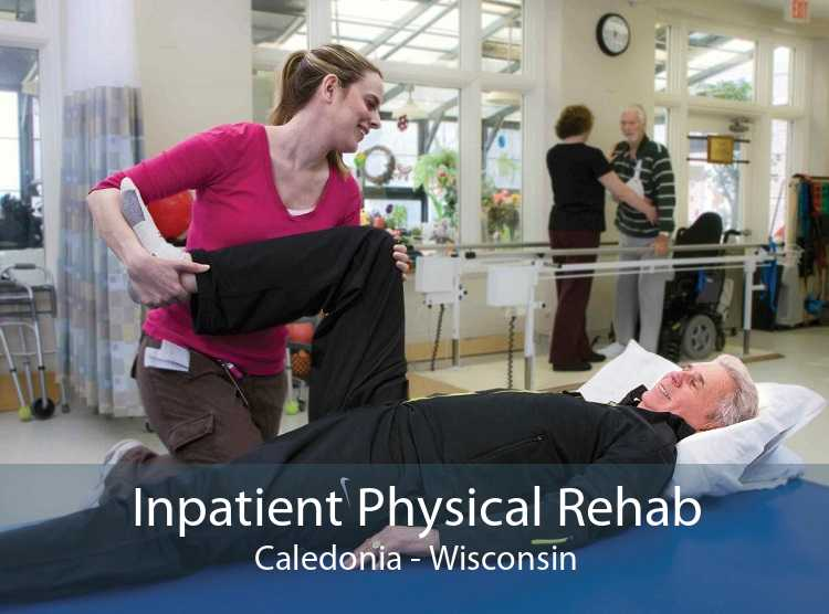 Inpatient Physical Rehab Caledonia - Wisconsin