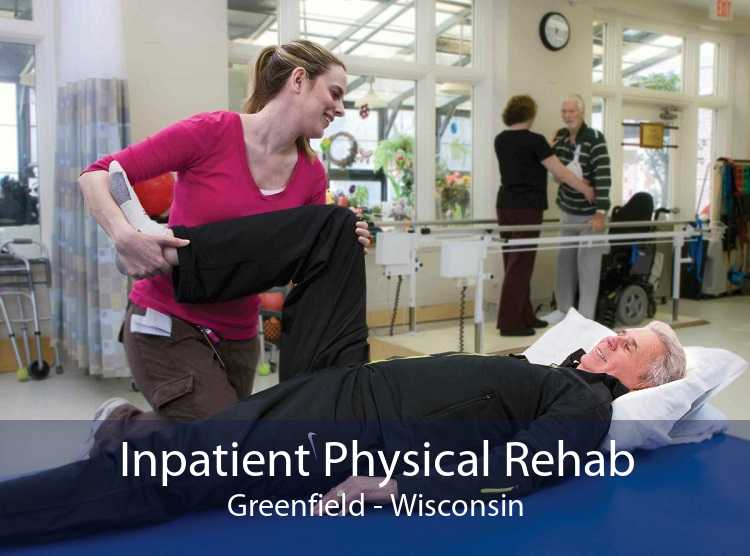 Inpatient Physical Rehab Greenfield - Wisconsin