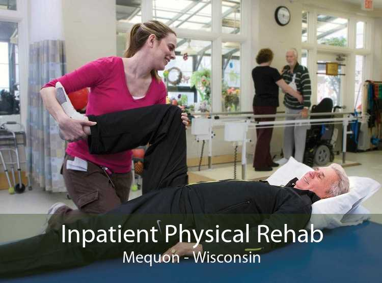 Inpatient Physical Rehab Mequon - Wisconsin