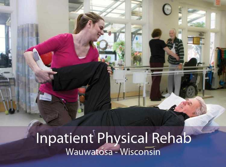 Inpatient Physical Rehab Wauwatosa - Wisconsin