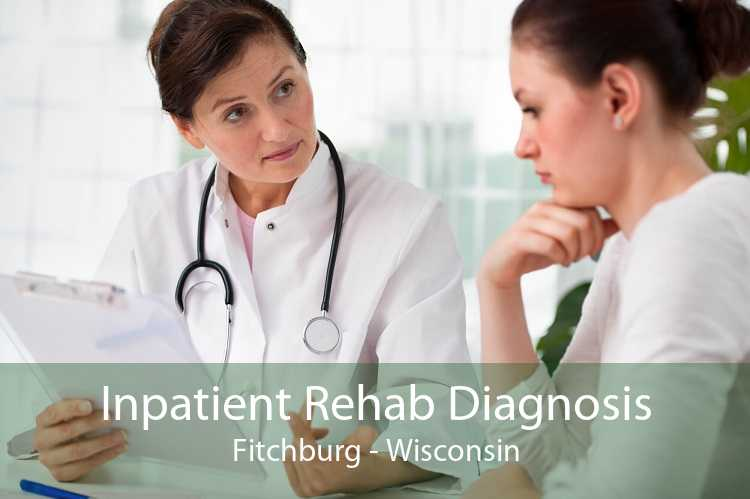 Inpatient Rehab Diagnosis Fitchburg - Wisconsin