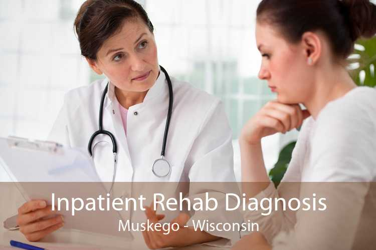 Inpatient Rehab Diagnosis Muskego - Wisconsin