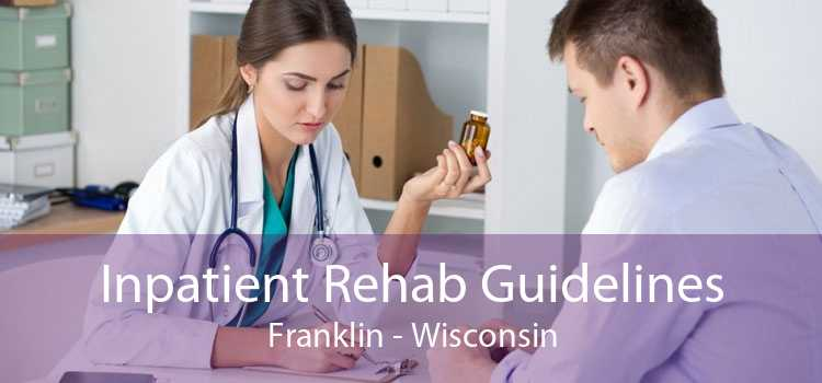 Inpatient Rehab Guidelines Franklin - Wisconsin