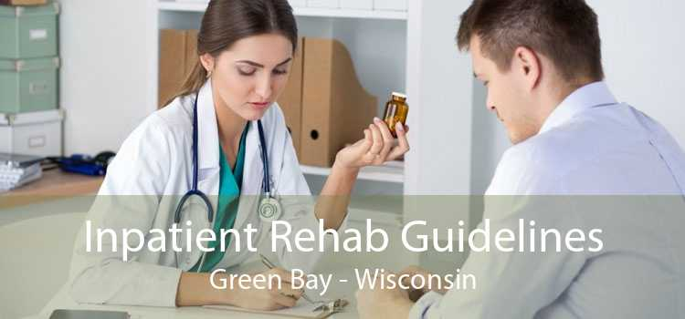 Inpatient Rehab Guidelines Green Bay - Wisconsin