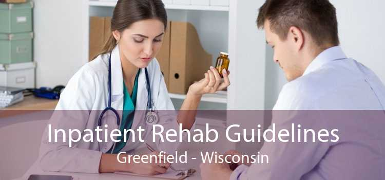Inpatient Rehab Guidelines Greenfield - Wisconsin