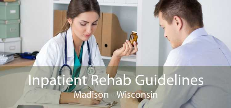 Inpatient Rehab Guidelines Madison - Wisconsin