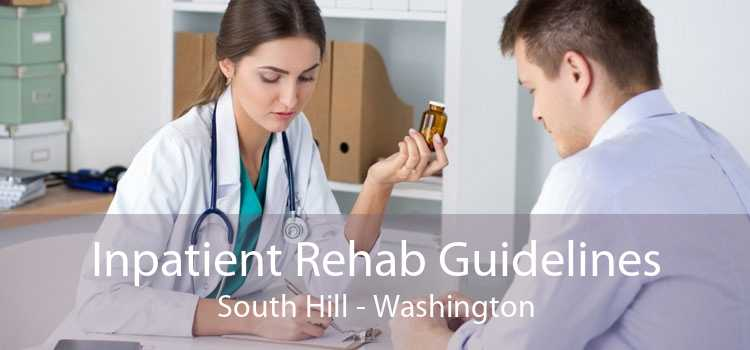 Inpatient Rehab Guidelines South Hill - Washington