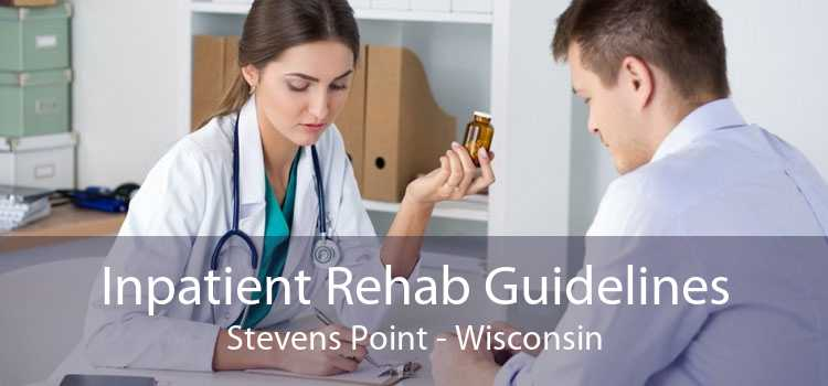Inpatient Rehab Guidelines Stevens Point - Wisconsin