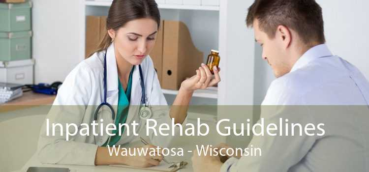 Inpatient Rehab Guidelines Wauwatosa - Wisconsin