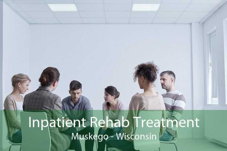 Inpatient Rehab Treatment Muskego - Wisconsin